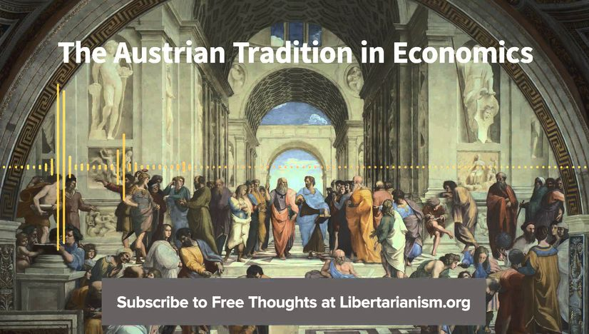 The Austrian Tradition in Economics